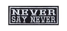 Never Say Never Biker Heavy Rocker Patch Aufnäher Bügelbild Kutte Badge Motorrad