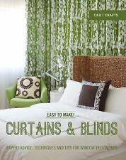 Easy to Make! Curtains and Blinds : Expert Advice, Techniques and Tips for...
