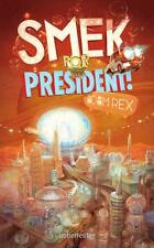 Rex, Adam - Smek for President
