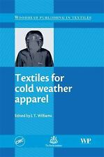 Textiles for Cold Weather Apparel (Woodhead Publishing Series in Textiles)