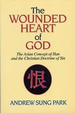 The Wounded Heart of God: The Asian Concept of Han and the Christian Doctrine of