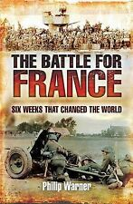 TheBattle for France Six Weeks That Changed the World by Warner, Philip ( Author