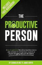 The Productive Person : A How-To Guide Book Filled with Productivity Hacks...