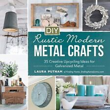 DIY Rustic Modern Metal Crafts: 35 Creative Upcycling Ideas for Galvanized Metal