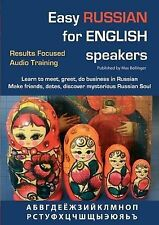 Easy Russian for English Speakers Vol. 1: Results Focused Audio Training; Learn