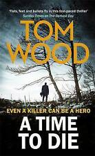 NEW A Time to Die By Tom Wood Paperback FAST & FREE Shipping*