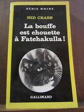Ned Crabb: La Bouffe est chouette à Fatchakulla!/ Gall. Série Noire N°1786, 1980