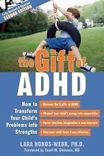 The Gift of ADHD: How to Transform Your Child's Problems into Strength-ExLibrary
