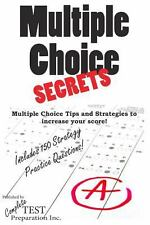 Multiple Choice Secrets : How to Increase Your Score on Any Multiple Choice...