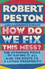 How Do We Fix This Mess? : The Economic Price of Having It All, and the Route to