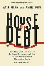 House of Debt: How They (and You) Caused the Great Recession, and How We Can Pr