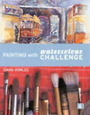 Painting with  Watercolour Challenge by Diana Vowles (Hardback, 2000)