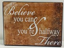 Believe You Can & Your HalfWay There Motivational Shelf Sitter Block Plaque