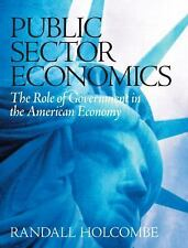 Public Sector Economics : The Role of Government in the American Economy by...
