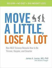 Move a Little, Lose a Lot: New N.E.A.T. Science Reveals How to Be Thin-ExLibrary