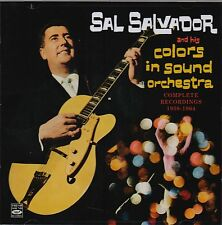 Sal Salvador Big Band: And His Colors In Sound Orchestra - Complete Recordings