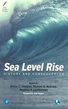 Sea Level Rise, Volume 75: History and Consequences (International Geo-ExLibrary