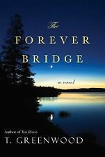 THE FOREVER BRIDGE BY T. GREENWOOD - BRAND NEW PAPERBACK - FREE US SHIPPING   J5