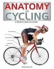 Anatomy of Cycling : A Trainer's Guide to Cycling by Philip Striano (2013, Pape…