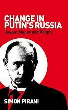 Change in Putin's Russia: Power, Money and People,Pirani, Simon,Excellent Book m