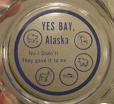 YES BAY alaska hotel lodge resort hunting fishing vtg restaurant glass ashtray