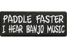 PADDLE FASTER I HEAR BANJO MUSIC FUNNY IRON ON PATCH
