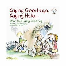 Saying Good-Bye, Saying Hello...: When Your Family Is Moving (Elf-Help Books for