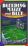 Bleeding Maize and Blue (A Mystery Featuring Anneke Haagen)