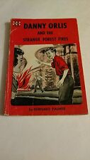 Danny Orlis and the Strange Forest Fires by Bernard Palmer 1955 PB Moody Press