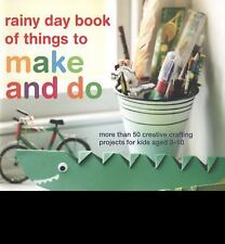 Rainy Day Book of Things to Make and Do-ExLibrary