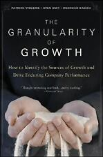 The Granularity of Growth: How to Identify the Sources of Growth and Drive Endu