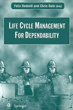 Life Cycle Management For Dependability