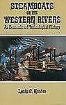 Steamboats on the Western Rivers: An Economic and Technological History (Dover B