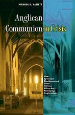 Anglican Communion in Crisis : How Episcopal Dissidents and Their African...