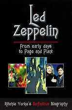Led Zeppelin: The Definitive Biography: From Early Days to Page and Plant By Ri