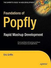 Foundations of Popfly: Rapid Mashup Development, Griffin, Eric, New Book