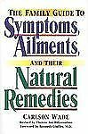 The Family Guide to Symptoms, Ailments, and Their Natural Remedies (Home Encyclo