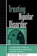 Treating Bipolar Disorder: A Clinician's Guide to Interpersonal and Social Rhyth
