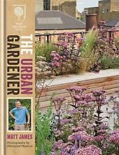 The Urban Gardener by Matt James (2014, Hardcover)