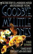 Good-Bye, My Little Ones: The True Story of a Murderous Mother and Fiv-ExLibrary