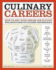 Culinary Careers: How to Get Your Dream Job in Food with Advice from Top Culinar