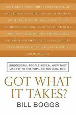 Got What It Takes?: Successful People Reveal How They Made It to the Top--So You