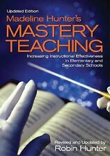 Madeline Hunter's Mastery Teaching: Increasing Instructional Effectiveness in E