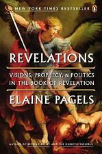 Revelations: Visions, Prophecy, and Politics in the Book of Revelation, Pagels,