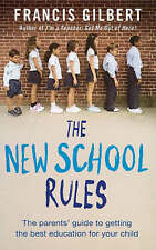 The New School Rules: A Parent's Guide to Getting the Best Education for Your Ch