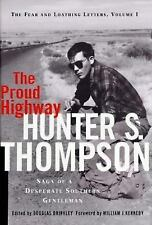 Hunter S. Thompson -  The Proud Highway - Fear and Loathing Letters, Vol 1