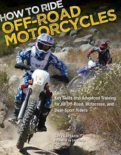 """How to Ride Off-Road Motorcycles: Key Skills """"NEW, WE ONLY SHIP IN BOXES"""""""