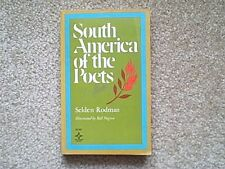 SOUTH AMERICA OF THE POETS BY SELDEN RODMAN