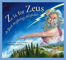 Art and Culture: Z Is for Zeus : A Greek Mythology Alphabet by Helen L....