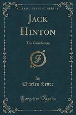 Jack Hinton: The Guardsman (Classic Reprint) by Lever, Charles -Paperback